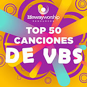 Top 50 Canciones de VBS by Lifeway Kids