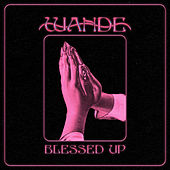Blessed Up de Wande