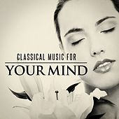 Classical Music for Your Mind de Various Artists