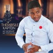 My Worship My Testimony de Thembisile Kaptein