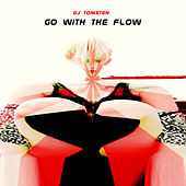 Go With The Flow by Dj tomsten