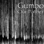 Our Father by Gumbo