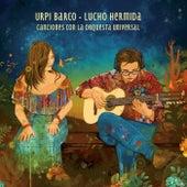 Canciones Con la Orquesta Universal von Urpi Barco