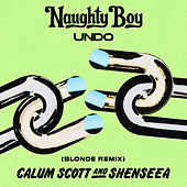 Undo (Blonde Remix) van Naughty Boy, Calum Scott & Shenseea