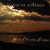 Bell Off The Ledge von Magical Strings (Philip & Pam Boulding)