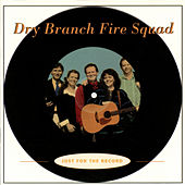 Just For The Record von The Dry Branch Fire Squad