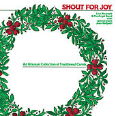 Shout For Joy: An Unusual Collection Of Traditional Carols by Lisa Neustadt