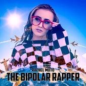 The Bipolar Rapper - EP by Rachel Moto