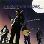 Cryin' For The Moon von The Smokin' Joe Kubek Band