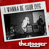 I Wanna Be Your Dog de The Stooges