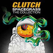 Spacegrass: The Collection von Clutch