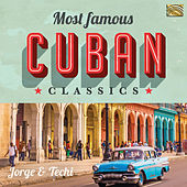 Most Famous Cuban Classics by Various Artists