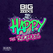 Happy (The Remixes) by Big Zeeks