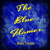 Blues Trouble de Blue Flames