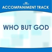 Who but God by Mansion Accompaniment Tracks
