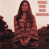It's All Over Now, Baby Blue by Lynn Craig