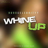 Whine Up (feat. HoodCelebrityy) by Dennis Blaze