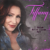 I Think We're Alone Now (2019 Version) de Tiffany