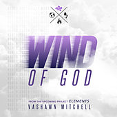 Wind of God by VaShawn Mitchell