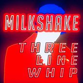 Milkshake by Three Line Whip