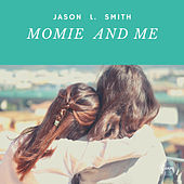 Momie and Me de Jason L. Smith