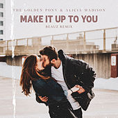 Make It Up To You (BEAUZ Remix) de The Golden Pony