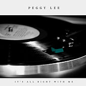 It's All Right With Me (Pop) von Peggy Lee