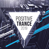 Positive Trance 2019 by Various Artists