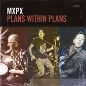Plans Within Plans de MxPx