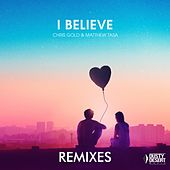 I Believe (Remixes) by Chris Gold