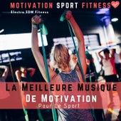 La Meilleure Musique De Motivation Pour Le Sport (Electro EDM Fitness) de Motivation Sport Fitness