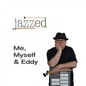 Me, Myself & Eddy by Jazz E-D