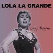Lola la Grande by Lola Beltran