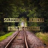 Selección las Jilgueras y Otras de Carrilera de Various Artists
