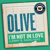 I'm Not In Love (Lenny B. Radio Mix) by Olive