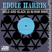 Bold and Black (DJ Nu-Mark Remix) von Eddie Harris