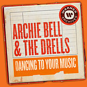 Dancing to Your Music by Archie Bell & the Drells