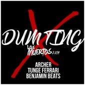 Dum Ting (Los Muertos 2019) by Archer