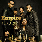 This Time (feat. Ty Dolla $ign & Yazz) von Empire Cast