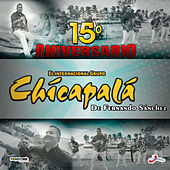 15 Aniversario von Grupo Chicapalá
