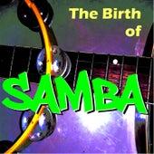 The Birth Of Samba de Various Artists