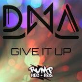 Give It Up de DNA