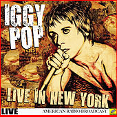 Iggy Pop Live in NYC (Live) by Iggy Pop