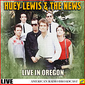 Huey Lewis & The News Live in Oregon (Live) von Huey Lewis and the News