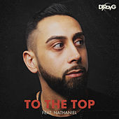 To the Top by Dj Ray G