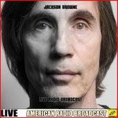 Jackson Browne - Live Radio Broadcast (Live) by Jackson Browne