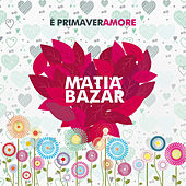 È primaveramore di Matia Bazar