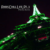 Paris Chill Life, Pt. 3 (A Fine Chill Selection) de Various