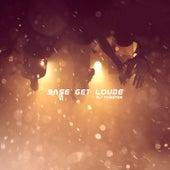 Base Get Loude by Dj tomsten
