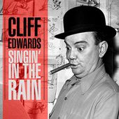 Singin' In The Rain by Cliff Edwards